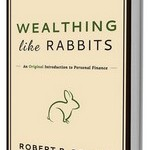 Wealthing Like Rabbits Book Review and Takeaways