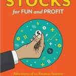 Stocks for FUN and PROFIT: Questions and Answers about adventures of an amateur investor