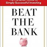 Beat The Bank – Simply Successful Investing from Larry Bates