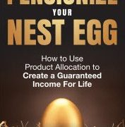 Why you should consider pensionizing your nest egg